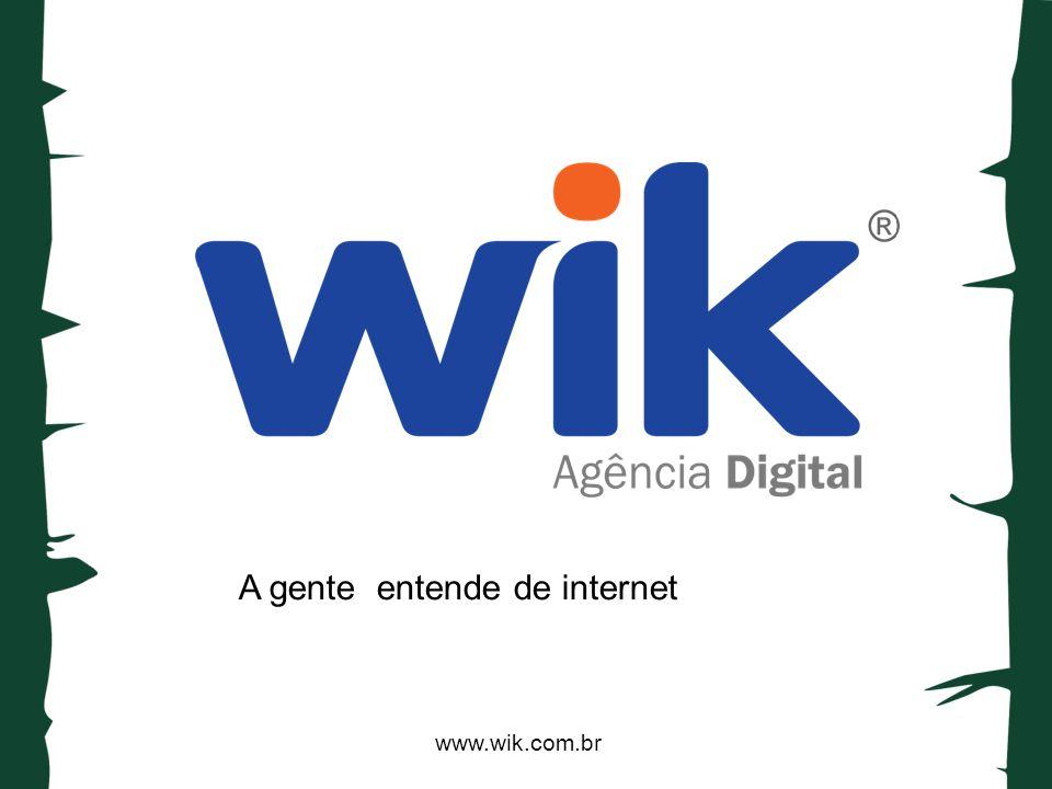 www.wik.com.br A gente entende de internet