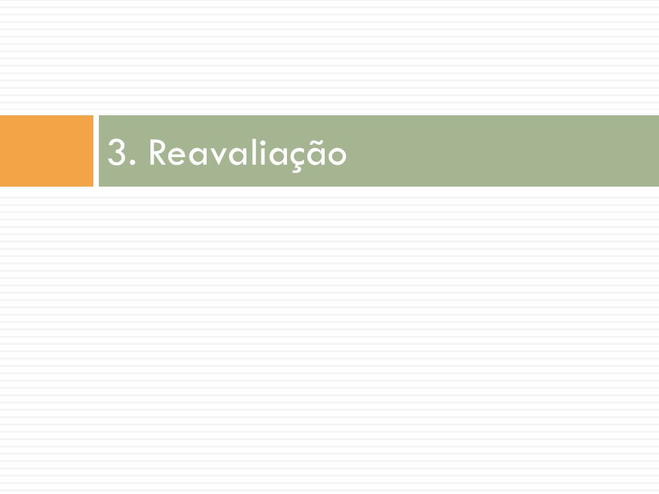 3. Reavaliação