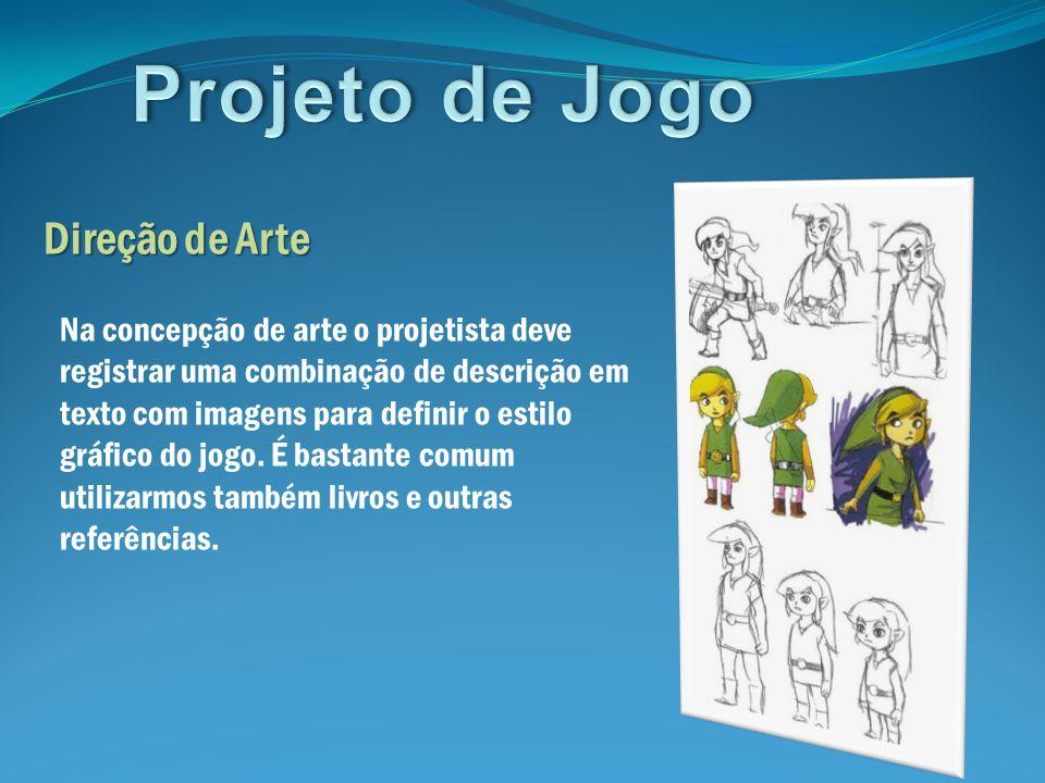 Direção de Arte Na concepção de arte o projetista deve registrar uma combinação de descrição em texto com imagens para definir o estilo gráfico do jog
