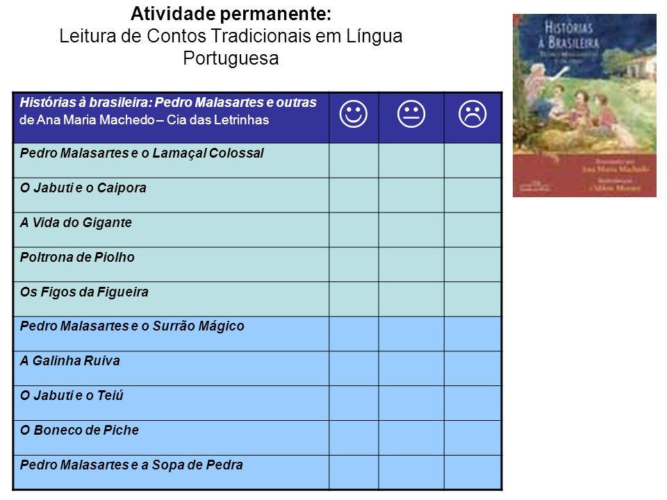 Atividade permanente: Leitura de Contos Tradicionais em Língua Portuguesa Histórias à brasileira: Pedro Malasartes e outras de Ana Maria Machedo – Cia