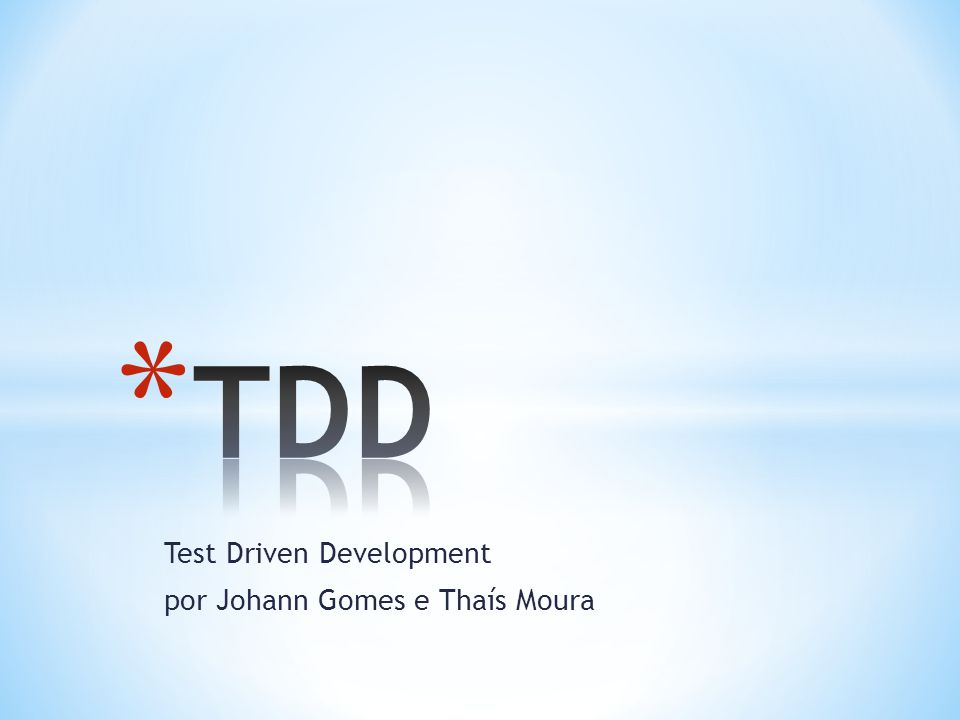 Test Driven Development por Johann Gomes e Thaís Moura