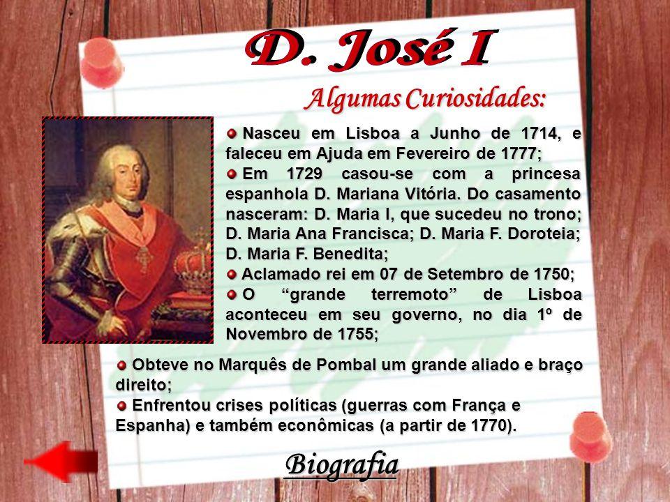 Algumas Curiosidades: Nasceu em Lisboa a Junho de 1714, e faleceu em Ajuda em Fevereiro de 1777; Nasceu em Lisboa a Junho de 1714, e faleceu em Ajuda