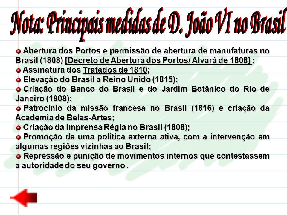 Abertura dos Portos e permissão de abertura de manufaturas no Brasil (1808) [Decreto de Abertura dos Portos/ Alvará de 1808] ; Abertura dos Portos e p