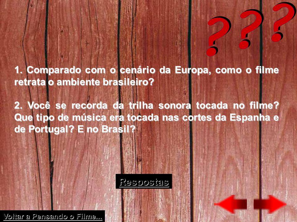 1. Comparado com o cenário da Europa, como o filme retrata o ambiente brasileiro? 2. Você se recorda da trilha sonora tocada no filme? Que tipo de mús