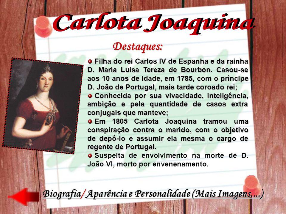 Destaques: Filha do rei Carlos IV de Espanha e da rainha D. Maria Luisa Tereza de Bourbon. Casou-se aos 10 anos de idade, em 1785, com o príncipe D. J