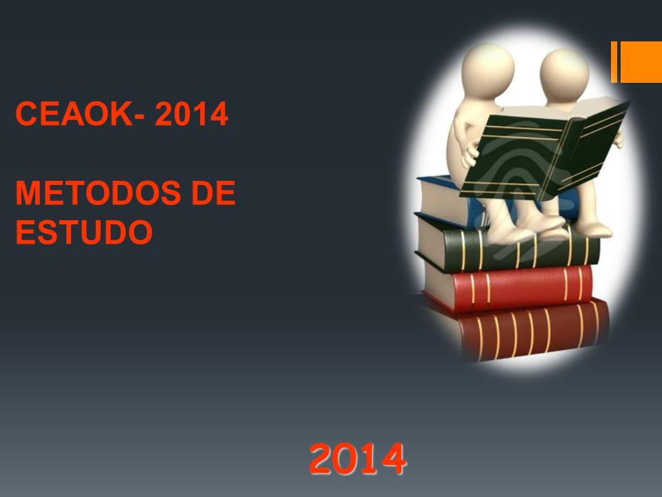 CEAOK- 2014 METODOS DE ESTUDO 2014