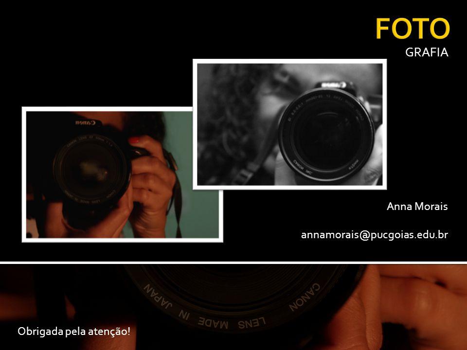 GRAFIA Obrigada pela atenção! Anna Morais annamorais@pucgoias.edu.br
