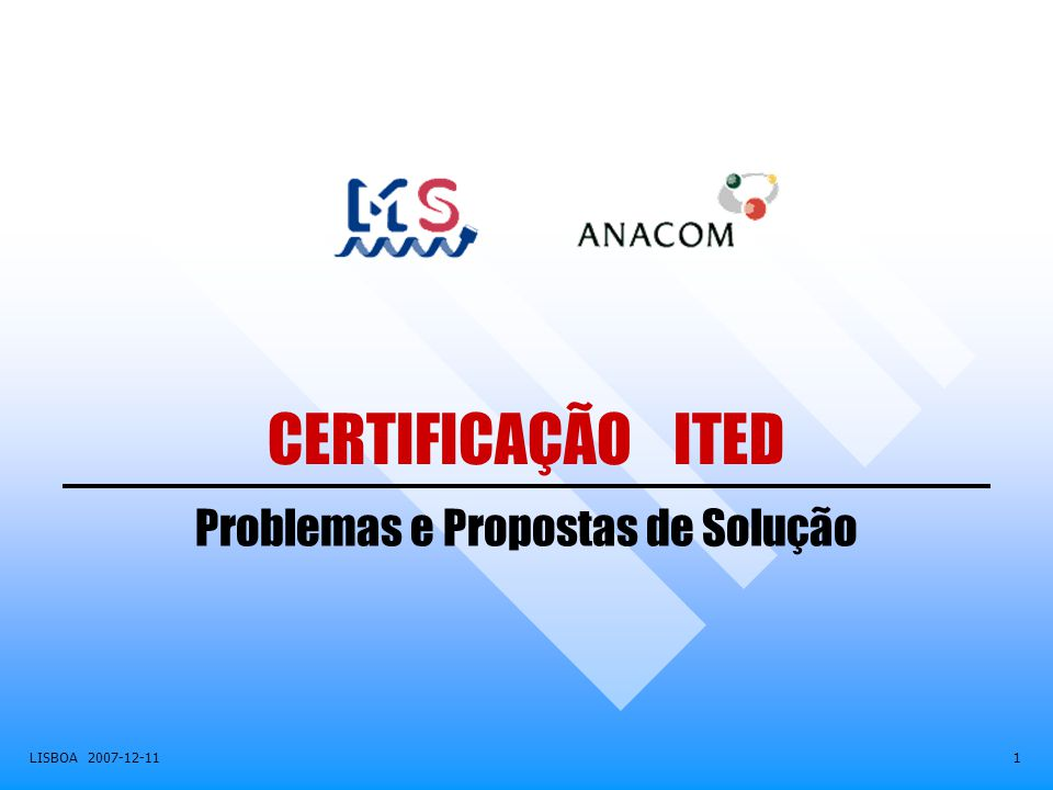 Certificação ITED – Problemas e propostas de solução LISBOA 2007-12-11 12 PROJECTO NÃO CONFORME - O INSTALADOR executa o projectado Esta situação tem que ser colocada à ANACOM para acção consequente A Entidade Certificadora fica confrontada com uma situação de NÃO CONFORMIDADE Questão: Solução: DECLARAÇÃO OBRIGATÓRIA DE NÃO CONFORMIDADE Sugestão PROBLEMA 3  Projecto e instalação não conformes