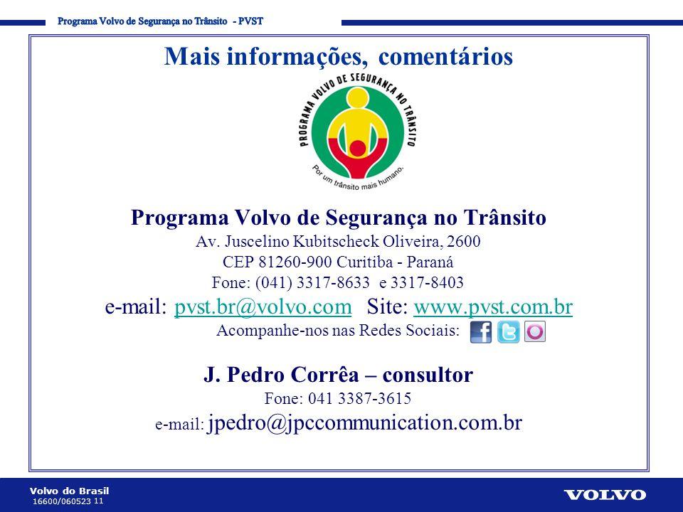 Volvo do Brasil 11 16600/060523 Corporate Communication Processes and Strategies Mais informações, comentários Programa Volvo de Segurança no Trânsito