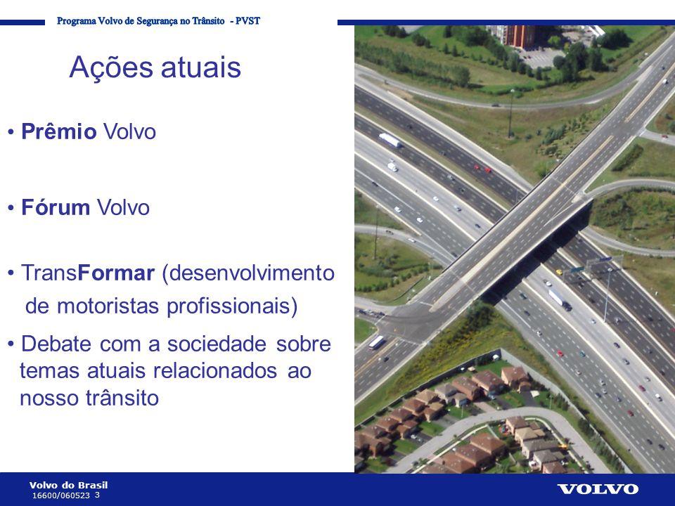 Volvo do Brasil 4 16600/060523 Corporate Communication Processes and Strategies Temas atuais Prêmio Instigar Sugestões, programas e ações Brasil Debate Temas nacionais DécadaTransFormar Capacitar motoristas profissionais