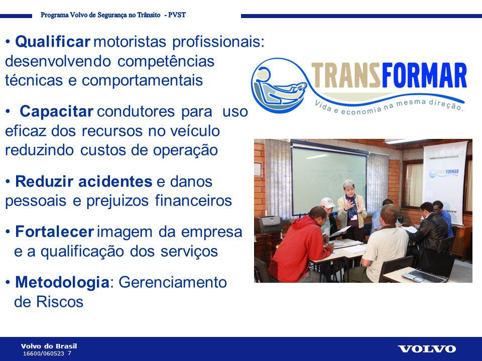 Volvo do Brasil 7 16600/060523 Corporate Communication Processes and Strategies • Qualificar motoristas profissionais: desenvolvendo competências técn