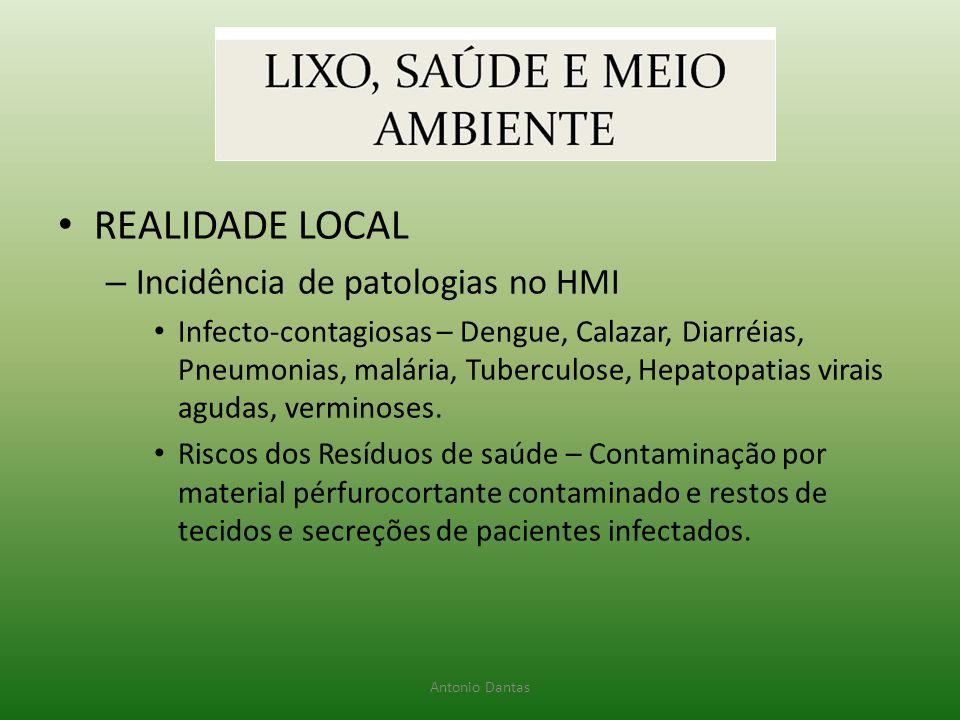 • REALIDADE LOCAL – Incidência de patologias no HMI • Infecto-contagiosas – Dengue, Calazar, Diarréias, Pneumonias, malária, Tuberculose, Hepatopatias