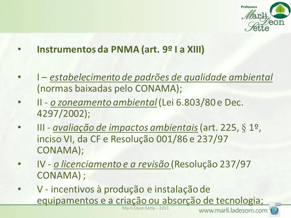 Marli Deon Sette - 201120 • Instrumentos da PNMA (art. 9º I a XIII) • I – estabelecimento de padrões de qualidade ambiental (normas baixadas pelo CONA