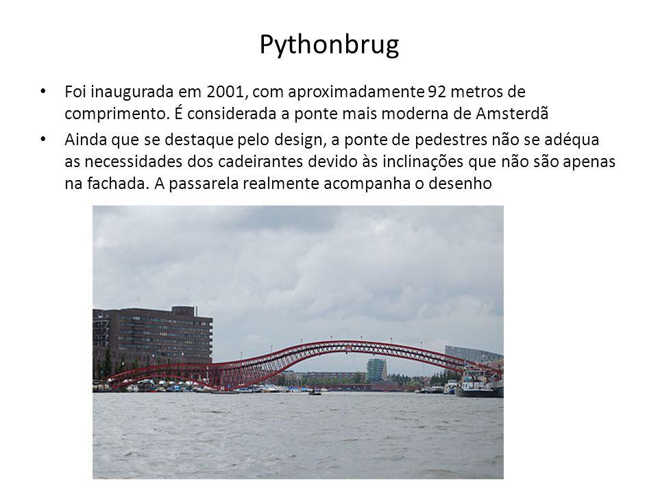 Pythonbrug • Foi inaugurada em 2001, com aproximadamente 92 metros de comprimento. É considerada a ponte mais moderna de Amsterdã • Ainda que se desta
