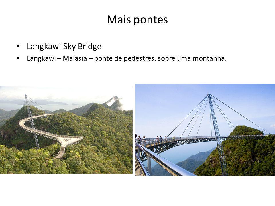 Mais pontes • Langkawi Sky Bridge • Langkawi – Malasia – ponte de pedestres, sobre uma montanha.