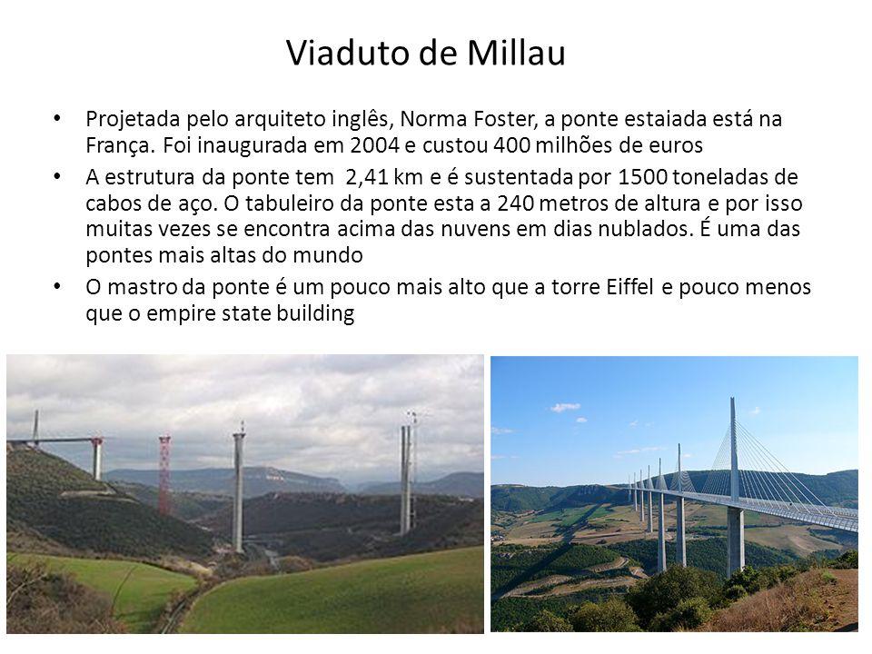 Viaduto de Millau • Projetada pelo arquiteto inglês, Norma Foster, a ponte estaiada está na França. Foi inaugurada em 2004 e custou 400 milhões de eur