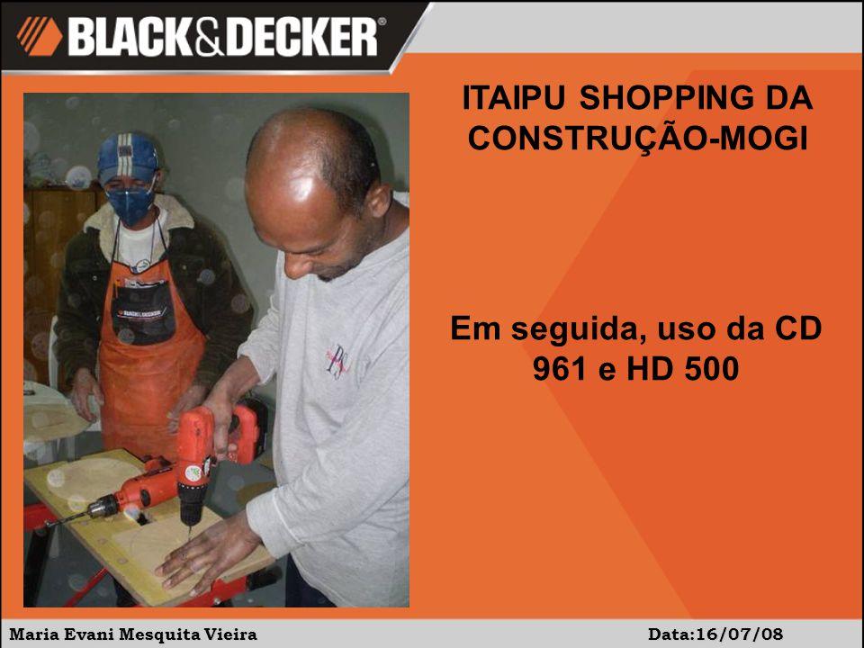 Maria Evani Mesquita Vieira Data:16/07/08 Hora de caprichar no acabamento Uso da QS800 e CD 400