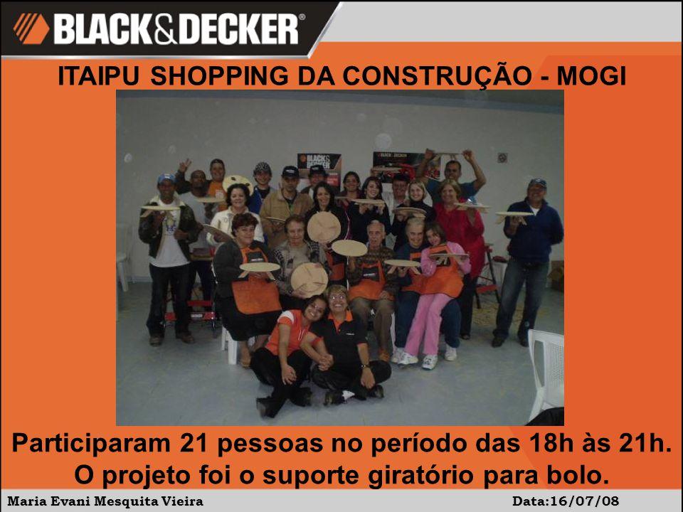 Maria Evani Mesquita Vieira Data:16/07/08 Participaram 21 pessoas no período das 18h às 21h.