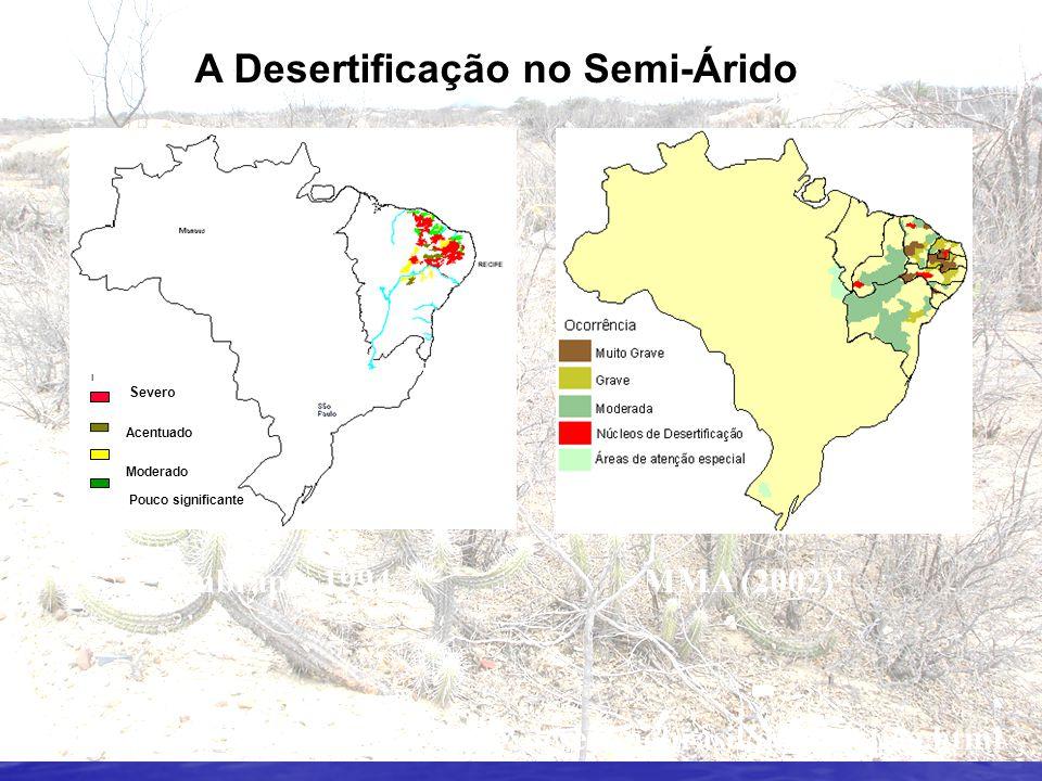 A Desertificação no Semi-Árido l Severo Acentuado Moderado Pouco significante 1 http://www.desert.org.br/sobre_desert/nobrasil/diagnostico.html Embrap