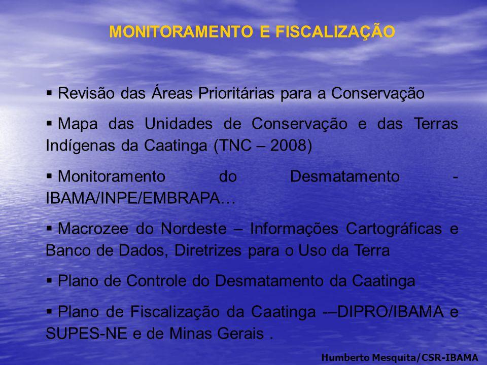 MONITORAMENTO E FISCALIZAÇÃO  Revisão das Áreas Prioritárias para a Conservação  Mapa das Unidades de Conservação e das Terras Indígenas da Caatinga