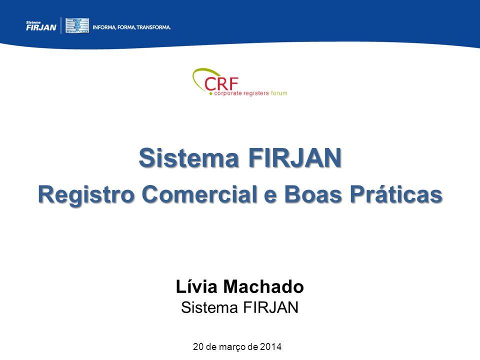 Obrigada! Lívia Machado Sistema FIRJAN lcmachado@firjan.org.br (+ 55 21) 2563-4196