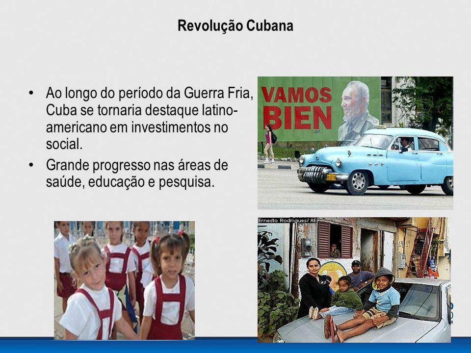 • Ao longo do período da Guerra Fria, Cuba se tornaria destaque latino- americano em investimentos no social. • Grande progresso nas áreas de saúde, e