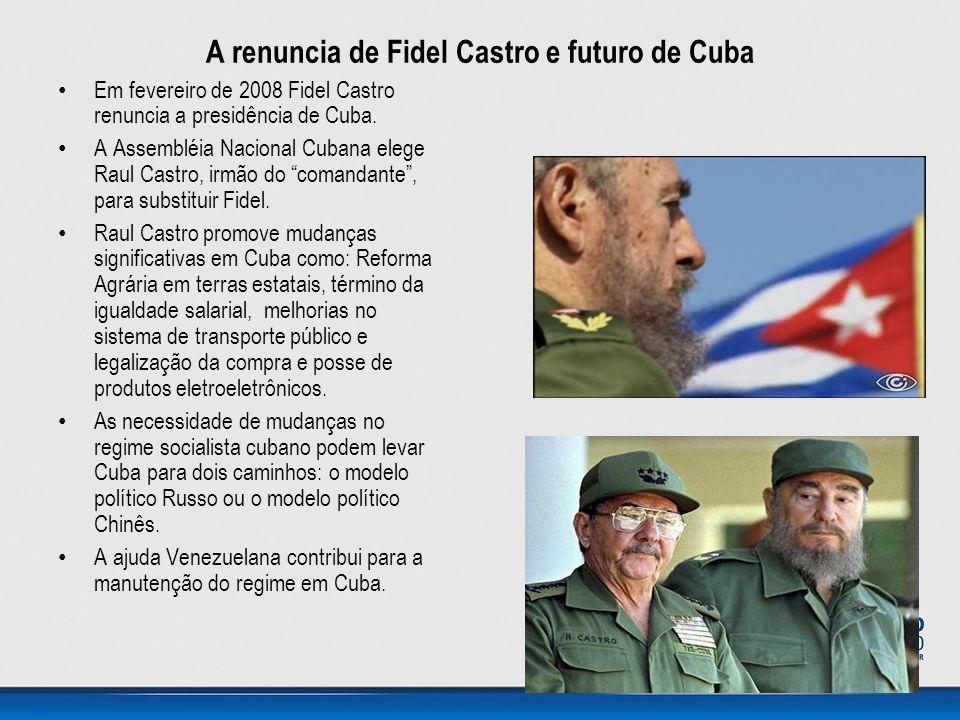 A renuncia de Fidel Castro e futuro de Cuba • Em fevereiro de 2008 Fidel Castro renuncia a presidência de Cuba. • A Assembléia Nacional Cubana elege R