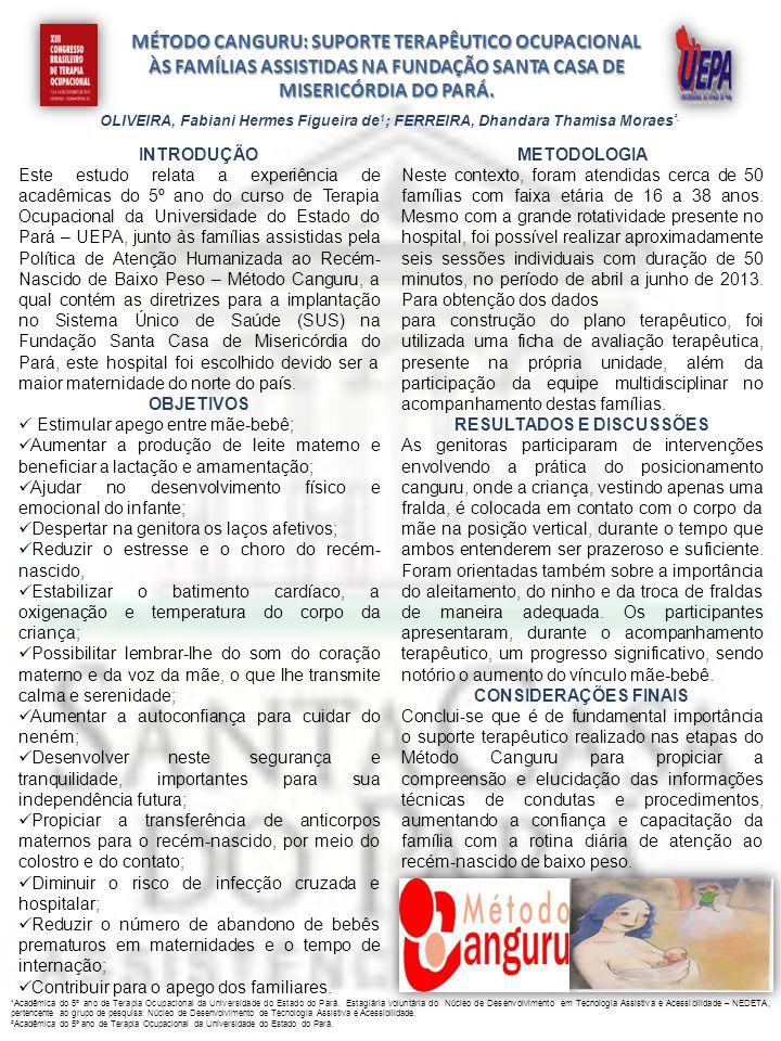 MÉTODO CANGURU: SUPORTE TERAPÊUTICO OCUPACIONAL ÀS FAMÍLIAS ASSISTIDAS NA FUNDAÇÃO SANTA CASA DE MISERICÓRDIA DO PARÁ. OLIVEIRA, Fabiani Hermes Figuei