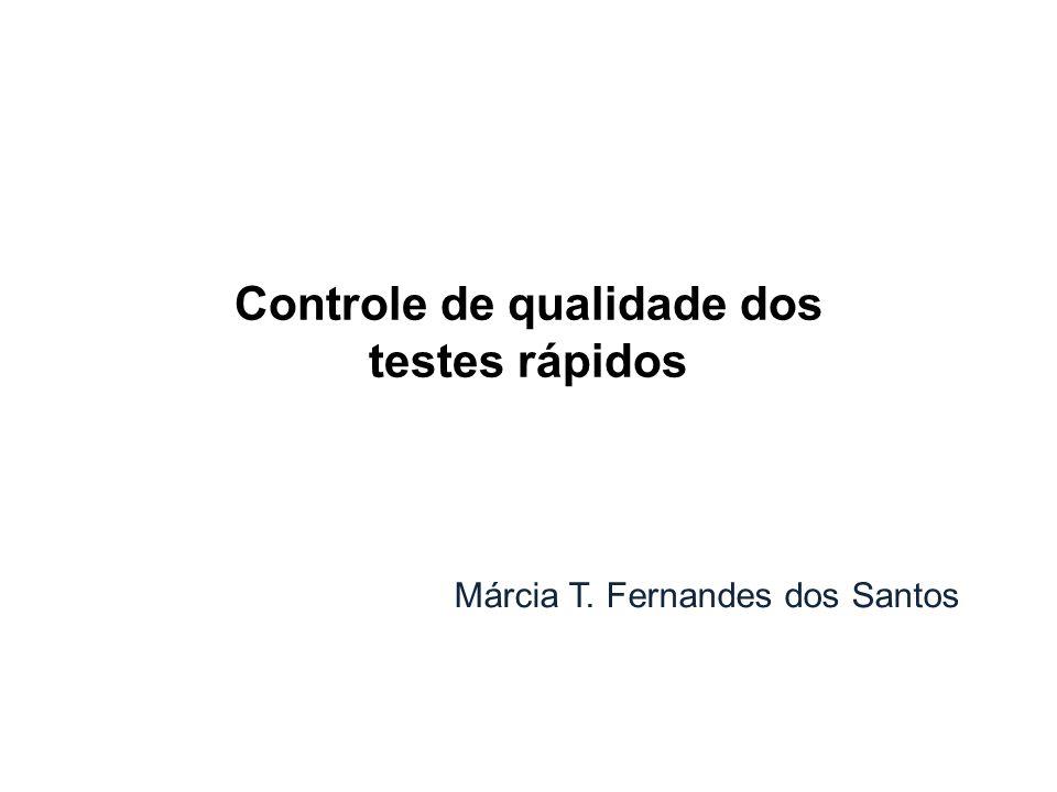 Márcia T. Fernandes dos Santos Controle de qualidade dos testes rápidos
