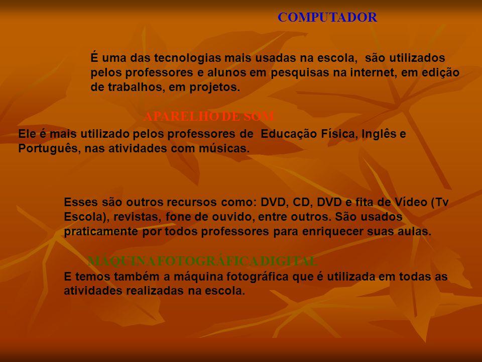COMPUTADOR É uma das tecnologias mais usadas na escola, são utilizados pelos professores e alunos em pesquisas na internet, em edição de trabalhos, em