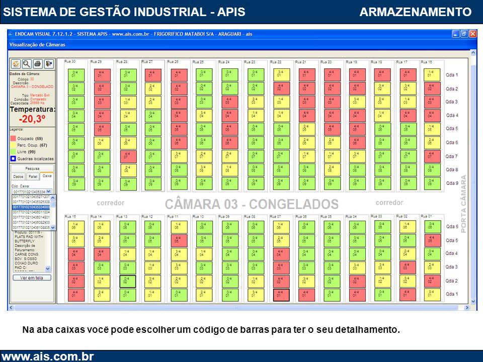 SISTEMA DE GESTÃO INDUSTRIAL - APIS www.ais.com.br ARMAZENAMENTO Na aba caixas você pode escolher um código de barras para ter o seu detalhamento.