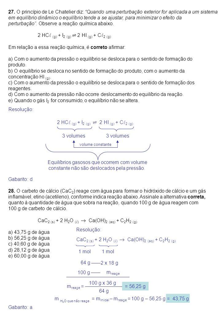 """27. O princípio de Le Chatelier diz: """"Quando uma perturbação exterior for aplicada a um sistema em equilíbrio dinâmico o equilíbrio tende a se ajustar"""