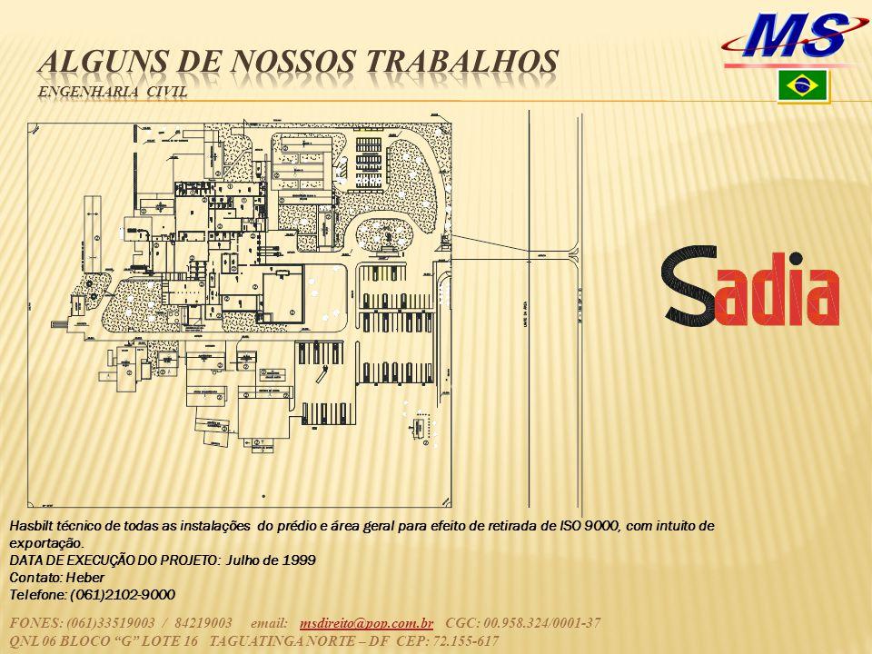 Hasbilt técnico de todas as instalações do prédio e área geral para efeito de retirada de ISO 9000, com intuito de exportação. DATA DE EXECUÇÃO DO PRO