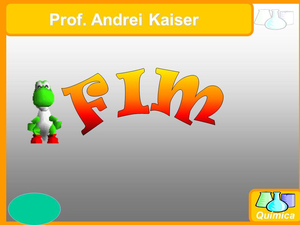 Prof. Busato Química Prof. Andrei Kaiser