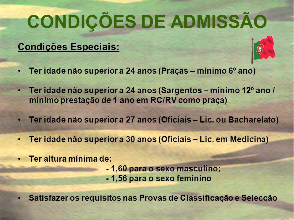 CONDIÇÕES DE ADMISSÃO Condições Gerais: •Ter nacionalidade Portuguesa •Possuir, no mínimo, 18 anos de idade à data de incorporação •Possuir aptidão ps