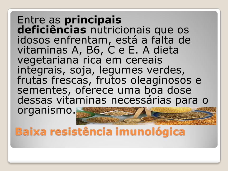 Baixa resistência imunológica Entre as principais deficiências nutricionais que os idosos enfrentam, está a falta de vitaminas A, B6, C e E.