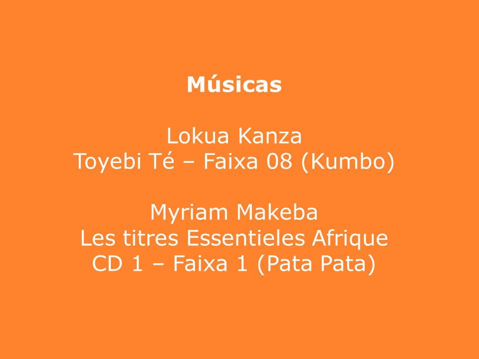 Músicas Lokua Kanza Toyebi Té – Faixa 08 (Kumbo) Myriam Makeba Les titres Essentieles Afrique CD 1 – Faixa 1 (Pata Pata)