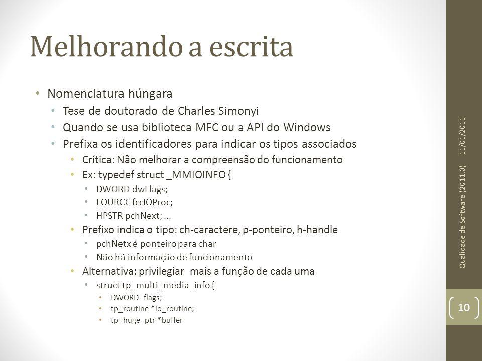 Melhorando a escrita • Nomenclatura húngara • Tese de doutorado de Charles Simonyi • Quando se usa biblioteca MFC ou a API do Windows • Prefixa os ide