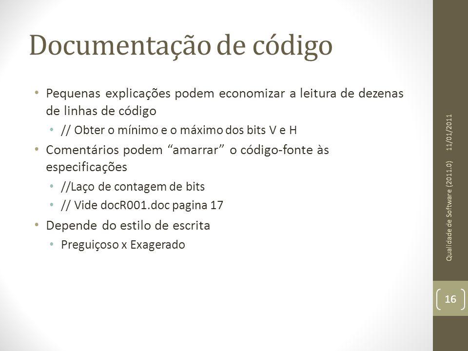 Documentação de código • Pequenas explicações podem economizar a leitura de dezenas de linhas de código • // Obter o mínimo e o máximo dos bits V e H