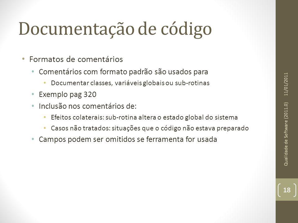 Documentação de código • Formatos de comentários • Comentários com formato padrão são usados para • Documentar classes, variáveis globais ou sub-rotin