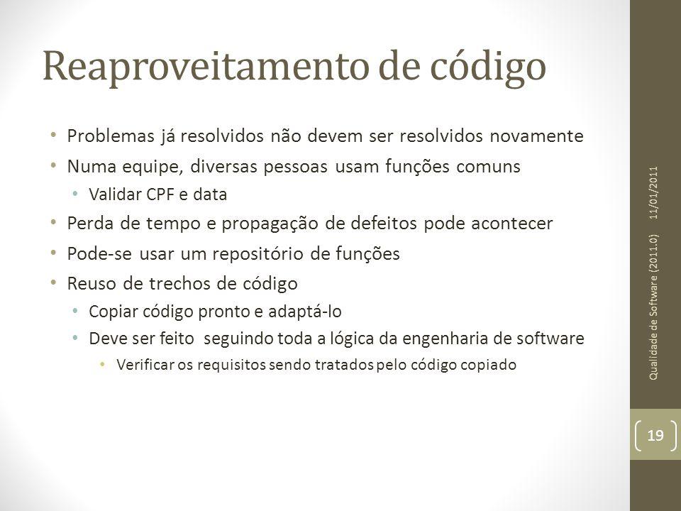 Reaproveitamento de código • Problemas já resolvidos não devem ser resolvidos novamente • Numa equipe, diversas pessoas usam funções comuns • Validar