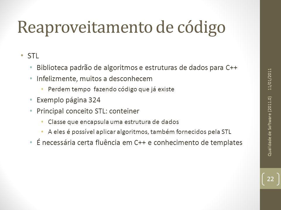 Reaproveitamento de código • STL • Biblioteca padrão de algoritmos e estruturas de dados para C++ • Infelizmente, muitos a desconhecem • Perdem tempo