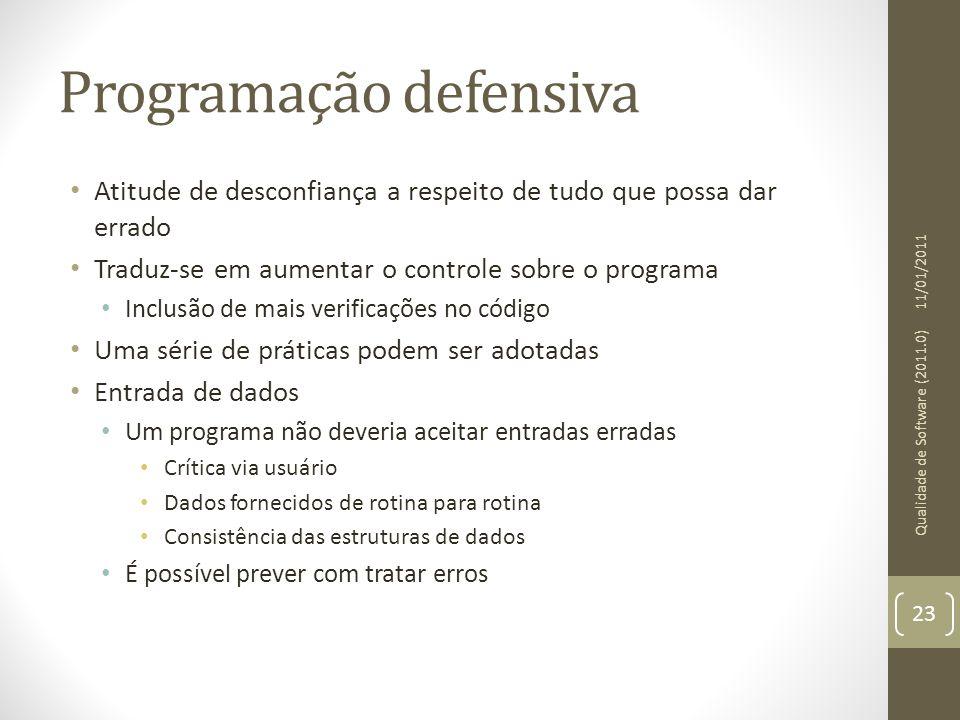 Programação defensiva • Atitude de desconfiança a respeito de tudo que possa dar errado • Traduz-se em aumentar o controle sobre o programa • Inclusão