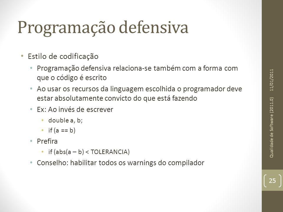 Programação defensiva • Estilo de codificação • Programação defensiva relaciona-se também com a forma com que o código é escrito • Ao usar os recursos