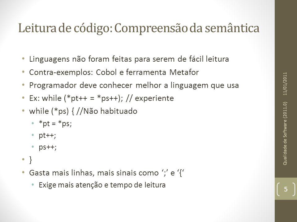 Leitura de código: Compreensão da semântica • Linguagens não foram feitas para serem de fácil leitura • Contra-exemplos: Cobol e ferramenta Metafor •
