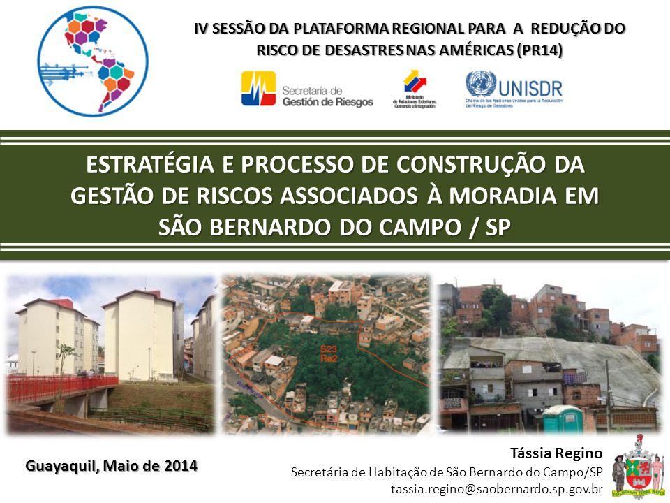 IV SESSÃO DA PLATAFORMA REGIONAL PARA A REDUÇÃO DO RISCO DE DESASTRES NAS AMÉRICAS (PR14) Guayaquil, Maio de 2014 ESTRATÉGIA E PROCESSO DE CONSTRUÇÃO