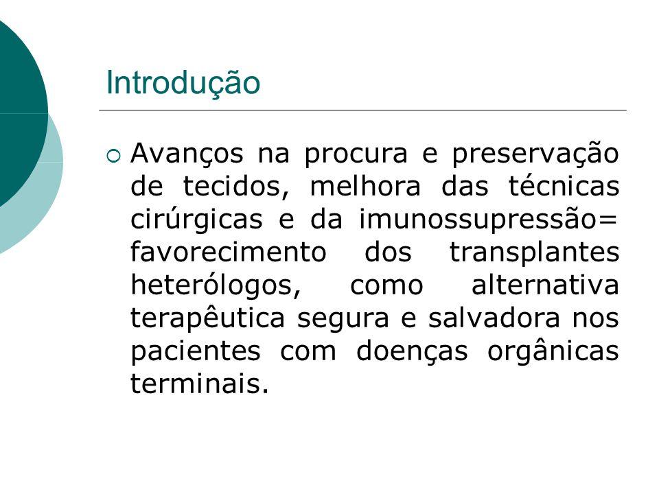OFERTA DE ÓRGÃOS  Necessita-se de n° crescente de órgãos transplantáveis, devido ao aumento das doenças, mas também pelo incremento de centros transplantadores em todo o mundo.