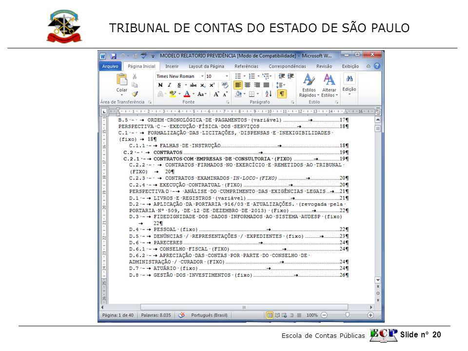 TRIBUNAL DE CONTAS DO ESTADO DE SÃO PAULO Escola de Contas Públicas Slide nº 20