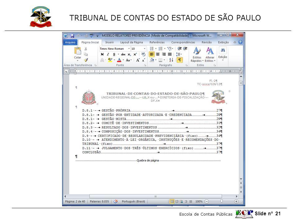 TRIBUNAL DE CONTAS DO ESTADO DE SÃO PAULO Escola de Contas Públicas Slide nº 21