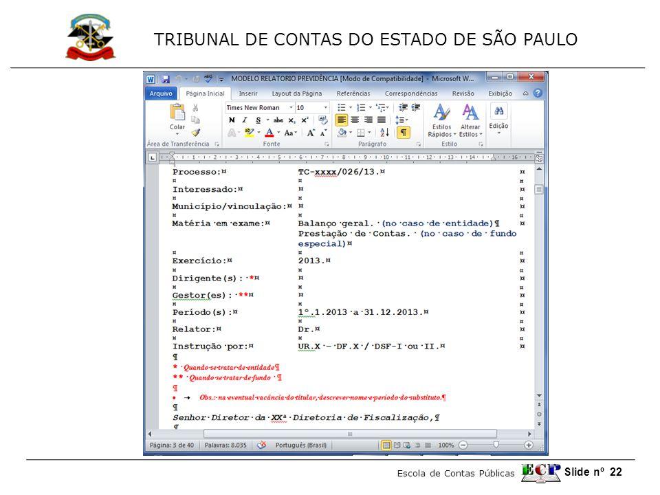 TRIBUNAL DE CONTAS DO ESTADO DE SÃO PAULO Escola de Contas Públicas Slide nº 22